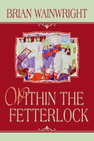 Within the Fetterlock by Brian Wainwright